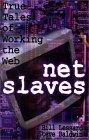 NetSclavos (NetSlaves), Historias verdaderas del trabajo en la Web, por Bill Lessard, Steve Baldwin