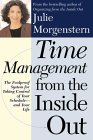 Manejo del Tiempo de adentro hacia afuera, Sistema a prueba de tontos para tomar el control de su agenda y de su vida, por Julie Morgenstern