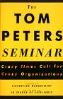 El Seminario de Tom Peters, Las organizaciones en tiempos de cambios, por Tom Peters