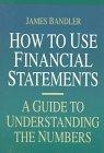 C�mo utilizar los Estados Financieros, Una gu�a para entender los n�meros, por James Bandler
