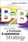 B2B, Cómo construir una estrategia de E-Commerce rentable, por Michael J. Cunningham