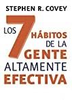 Os 7 hábitos das pessoas altamente eficazes, Poderosas lições de transformações pessoais, por Stephen Covey