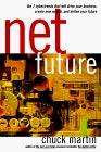 Net Futuro, Las 7 Cybertendencias que guiarán a su negocio, crearán riqueza y definirán su futuro, por Chuck Martin