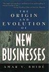 El Origen y Evolución de los Nuevos Negocios, , por Amar Bhide