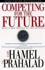 Compitiendo para el futuro, , por Gary Hamel, C.K. Prahalad