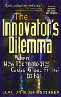 El Dilema del Innovador, Cuando las nuevas tecnologías hacen fallar a las grandes empresas, por Clayton Christensen
