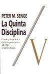 La Quinta Disciplina, El Arte y La Pr�ctica de las Organizaciones que Aprenden, por Peter Senge