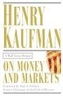 Sobre el Dinero y los Mercados, Una Memoria de Wall Street, por Henry Kaufman