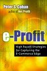 E-Ganancia (E-Profit), Estrategias de alta rentabilidad para capturar las ventajas del E-commerce, por Peter Cohan
