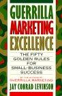 La Excelencia en el Mercadeo de Guerrilla, Las 50 reglas de oro para el éxito de los pequeños negocios, por Jay Conrad Levinson