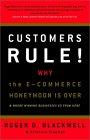 ¡Los clientes mandan! (Customers Rule!), Por qué la luna de miel del e-commerce se acabó, por Roger Blackwell, Kristina Stephan