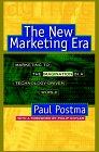Nuevos medios/mismo mensaje (La nueva era del mercadeo), El mercadeo en un mundo orientado a la tecnología, por Paul Postma, Philip Kotler
