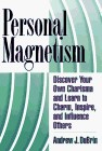 Magnetismo personal, Descubra su propio carisma y aprenda a encantar, inspirar e influenciar a los dem�s, por Andrew DuBrin