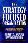 La organización enfocada en la estrategia, Cómo las compañías con un cuadro de mando integral luchan en el nuevo ambiente de los negocios, por Robert S. Kaplan, David Norton