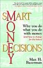Decisiones inteligentes sobre el dinero, Por qué usted hace lo que hace con el dinero, por Max Bazerman