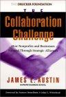 El reto de la colaboraci�n, C�mo las organizaciones sin fines de lucro y los negocios triunfan a trav�s de alianzas estrat�gicas, por James E. Austin