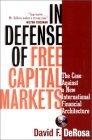 En defensa de mercados de libre capital, El caso contra una nueva arquitectura financiera internacional, por David F. DeRosa