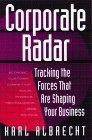 El radar corporativo, Midiendo las fuerzas que modelan su empresa, por Karl Albrecht