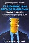 El hombre mas rico de babilonia, Los secretos del �xito en la antiguedad, por S. George Clason