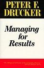 Gerencia por resultados, C�mo obtener un desempe�o econ�mico de primera, por Peter Drucker