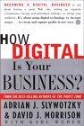 ¿Cuán digital es su negocio?, Creando la compañía del futuro, por David J. Morrison, Adrian J. Slywotzky