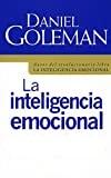 La inteligencia emocional, Por qué puede ser más importante que el coeficiente intelectual, por Daniel Goleman
