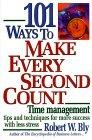 101 formas para hacer que cada segundo cuente, Consejos y técnicas de manejo del tiempo para tener mayor éxito con menos estrés, por Robert W. Bly