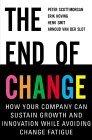 El fin del cambio, Cómo puede su compañía sostener el crecimiento y la innovación evitando la fatiga que provoca el cambio, por Peter Scott-Morgan, Erik Hoving, Henk Smit
