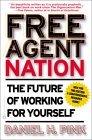Una naci�n de agentes libres, Los nuevos trabajadores independientes est�n transformando la forma como vivimos, por Daniel H. Pink