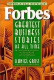 Las historias de negocios más importantes de todos los tiempos, 20 historias de emprendedores que cambiaron la forma cómo vivimos y hacemos negocios hoy, por Daniel Gross
