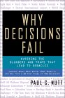 Por qué fracasan las decisiones, Evitando los errores y trampas que conllevan a debacles, por Paul C. Nutt