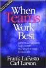 Cuando los equipos trabajan mejor, 6.000 líderes y miembros de equipos cuentan qué  se necesita para tener éxito, por Frank LaFasto, Carl Larson