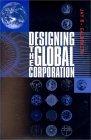 Diseñando la corporación global, , por Jay Galbraith