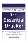 Lo esencial de Drucker, Lo mejor de lo escrito sobre gerencia durante 60 años, por Peter Drucker