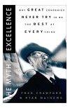 El mito de la excelencia, por qué las grandes compañías jamás tratan de ser lo mejor en todo, por Ryan Mathews, Fred Crawford