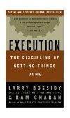 Ejecucion, La disciplina para que se hagan las cosas, por Lawrence A. Bossidy, Ram Charan, Charles Burck