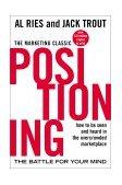 Posicionamiento: la batalla por su mente, Cómo ser percibido en un mercado superpoblado, por Al Ries, Jack Trout