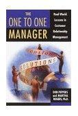 Gerente uno a uno, Lecciones de la vida real sobre gerencia de relación con el cliente, por Don Peppers, Martha Rogers