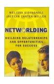 Networlding, Construyendo relaciones y oportunidades para el éxito, por Jocelyn Carter-Miller, Melissa Giovagnoli