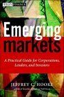 Mercados emergentes, Una guía práctica para corporaciones, prestamistas e inversionistas, por Jeffrey C. Hooke