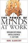 El poder de mentes trabajando, Inteligencia organizacional en funcionamiento, por Karl Albrecht