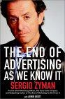 El fin de la publicidad como la conocemos, , por Sergio Zyman, Armin Brott