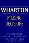 Toma de decisiones, según Wharton, , por Stephen Hoch, Howard Kunreuther, Robert Gunther
