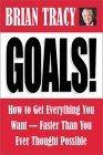 Metas, Cómo lograr todo lo que desea, más rápido de lo que jamás imaginó, por Brian Tracy