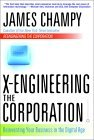 X-ingeniería de la corporación, Reinventando su negocio en la era digital, por James Champy