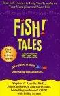 Historias Fish!, Historias de la vida real que le ayudar�n a transformar su negocio y su vida, por John Christensen, Stephen Lundin, Harry Paul