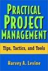 Gerencia práctica de proyectos, Consejos, tácticas y herramientas, por Harvey A. Levine