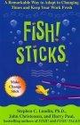 M�s historias Fish! (Fish! sticks), C�mo hacer que los cambios perduren, por Stephen Lundin