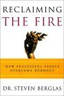 Recuperando el fuego, Cómo la gente exitosa supera el agotamiento, por Steven Berglas