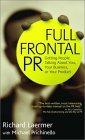 Relaciones públicas totalmente frontales, Lograr que la gente hable de usted, de su negocio y de su producto, por Richard Laermer, Michael Prichinello